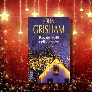 John Grisham - Pas de Noël cette année